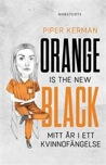 Orange is the new black: mitt år i ett kvinnofängelse